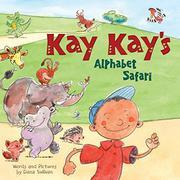 KAY KAY'S ALPHABET SAFARI by Dana Sullivan