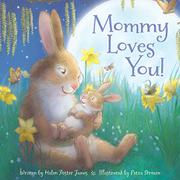 MOMMY LOVES YOU by Helen Foster James