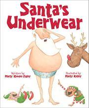 SANTA'S UNDERWEAR by Marty Rhodes Figley