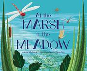 AT THE MARSH IN THE MEADOW by Jeanie Mebane