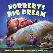 NORBERT'S BIG DREAM by Lori Degman