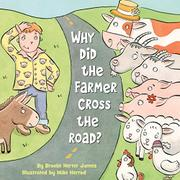WHY DID THE FARMER CROSS THE ROAD? by Brooke Herter James