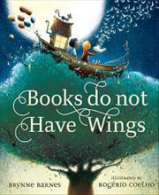BOOKS DO NOT HAVE WINGS by Brynne Barnes