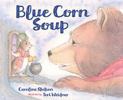 BLUE CORN SOUP by Caroline Stutson