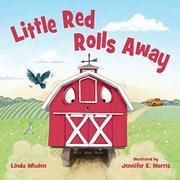 LITTLE RED ROLLS AWAY by Linda Whalen