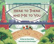 HERE TO THERE AND ME TO YOU by Cheryl Keely