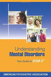 Understanding Mental Disorders by American Psychiatric Association