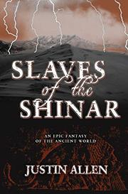 SLAVES OF THE SHINAR by Justin Allen
