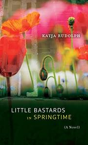 LITTLE BASTARDS IN SPRINGTIME by Katja Rudolph