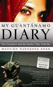 MY GUANTÁNAMO DIARY by Mahvish Rukhsana Khan