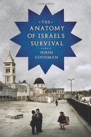 THE ANATOMY OF ISRAEL'S SURVIVAL by Hirsh Goodman