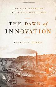 THE DAWN OF INNOVATION by Charles R. Morris
