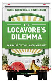 THE LOCAVORE'S DILEMMA by Pierre Desrochers