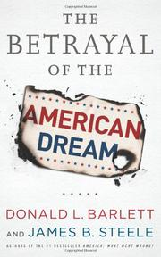 THE BETRAYAL OF THE AMERICAN DREAM by Donald L. Barlett