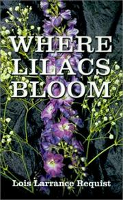 WHERE LILACS BLOOM by Lois Larrance Requist