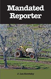 MANDATED REPORTER by J. Lea Koretsky