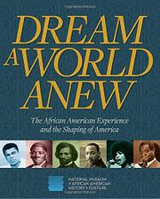 DREAM A WORLD ANEW by National Museum of African American History and Culture