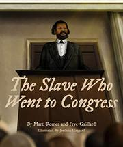 THE SLAVE WHO WENT TO CONGRESS by Frye Gaillard