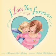 I LOVE YOU FOREVER by Margaret Park Bridges
