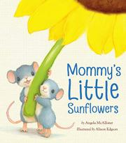MOMMY'S LITTLE SUNFLOWERS by Angela McAllister