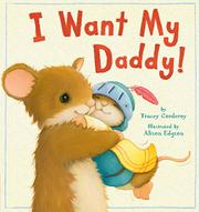 I WANT MY DADDY by Tracey Corderoy