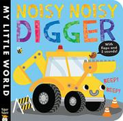 NOISY NOISY DIGGER by Jonathan Litton