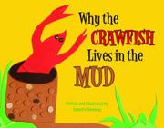 Cover art for WHY THE CRAWFISH LIVES IN THE MUD