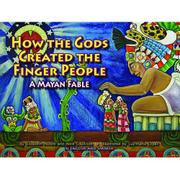HOW THE GODS CREATED THE FINGER PEOPLE by Elizabeth Moore