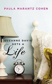 SUZANNE DAVIS GETS A LIFE by Paula Marantz Cohen