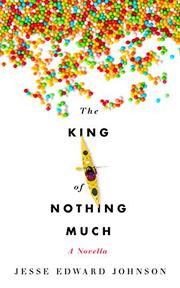 THE KING OF NOTHING MUCH by Jesse Edward Johnson