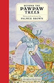 BEYOND THE PAWPAW TREES by Palmer Brown