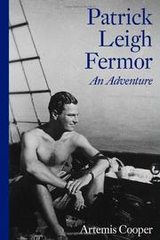 PATRICK LEIGH FERMOR by Artemis Cooper