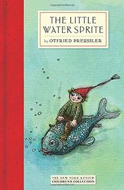 THE LITTLE WATER SPRITE by Otfried Preussler