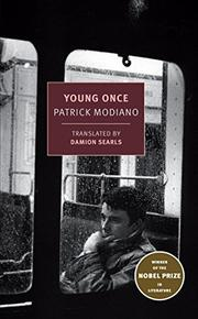 YOUNG ONCE by Patrick Modiano