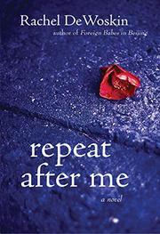 REPEAT AFTER ME by Rachel DeWoskin
