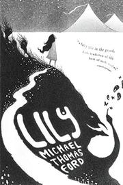 Lily by Michael Thomas Ford