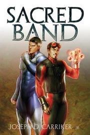 SACRED BAND by Joseph D. Carriker Jr.