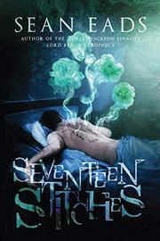 SEVENTEEN STITCHES by Sean Eads