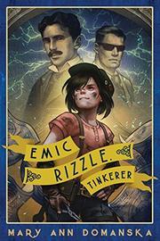 Emic Rizzle, Tinkerer by Mary Ann Domanska