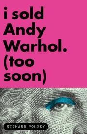I SOLD ANDY WARHOL (TOO SOON) by Richard Polsky