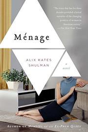 MÉNAGE by Alix Kates Shulman
