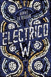 ELÉCTRICO W by Hervé Le Tellier