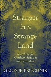 STRANGER IN A STRANGE LAND by George Prochnik