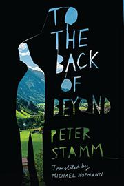 TO THE BACK OF BEYOND by Peter Stamm