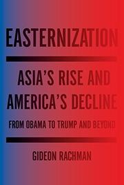 EASTERNIZATION by Gideon Rachman