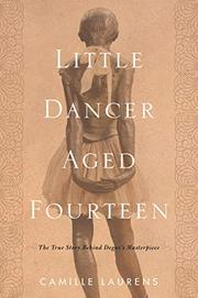 LITTLE DANCER AGED FOURTEEN by Camille Laurens