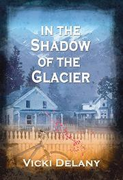 Cover art for IN THE SHADOW OF THE GLACIER