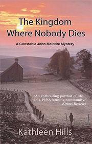 THE KINGDOM WHERE NOBODY DIES by Kathleen Hills