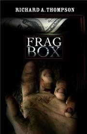 FRAG BOX by Richard A. Thompson