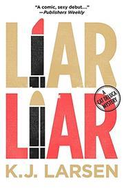 LIAR, LIAR by K.J. Larsen